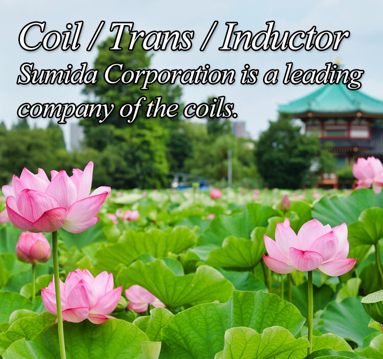 Coil / Trans / Inductor Sumida Corporation is a leading  company of the coils.